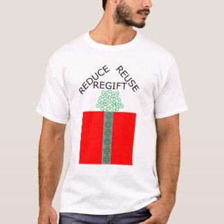 Reduce Reuse Regift T-Shirt