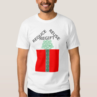 Reduce Reuse Regift Tee Shirts