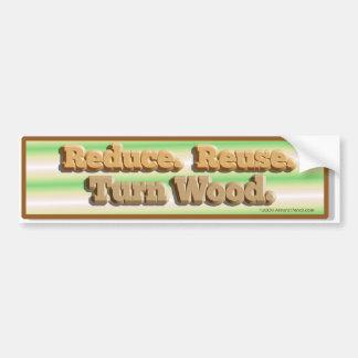 Reduce, Reuse, Turn Wood Bumper Sticker