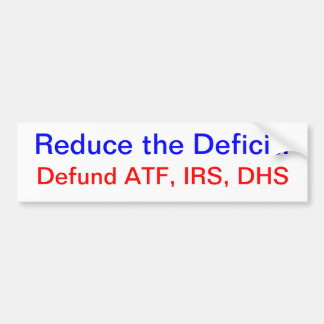 Reduce the Deficit: Defund Them Bumper Sticker