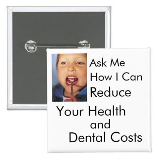 Reduce Your Health and Dental Costs 15 Cm Square Badge