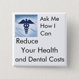 Reduce Your Health and Dental Costs - Medical 15 Cm Square Badge