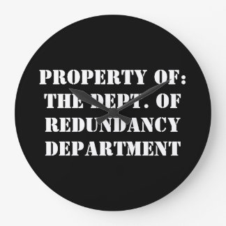 Redundancy Department Property Large Clock