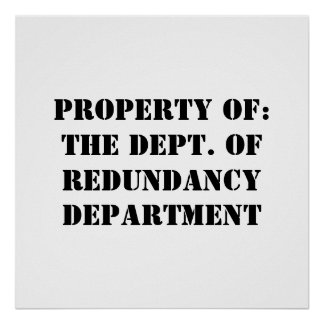 Redundancy Department Property Poster