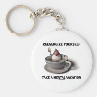 Reenergize Yourself Take A Mental Vacation Key Ring