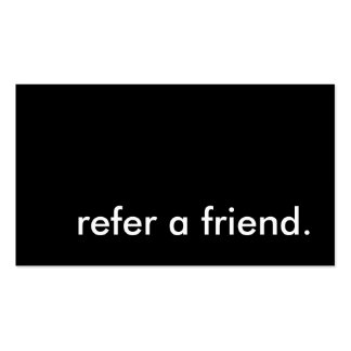 refer a friend. pack of standard business cards