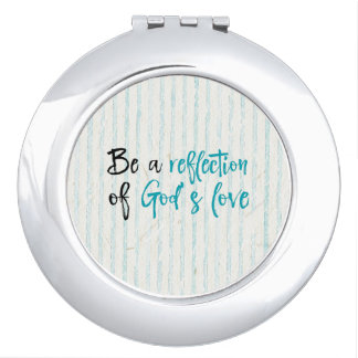 Reflection of God's Love Quote Compact Mirror