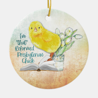 """Reformed Presbyterian Chick"" Christmas Ornament"