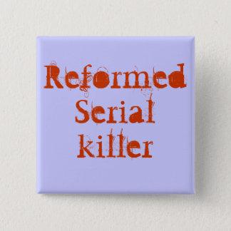 ReformedSerialkiller 15 Cm Square Badge