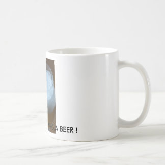 Refreshing, I'D RATHER BE HAVING A BEER ! Coffee Mug