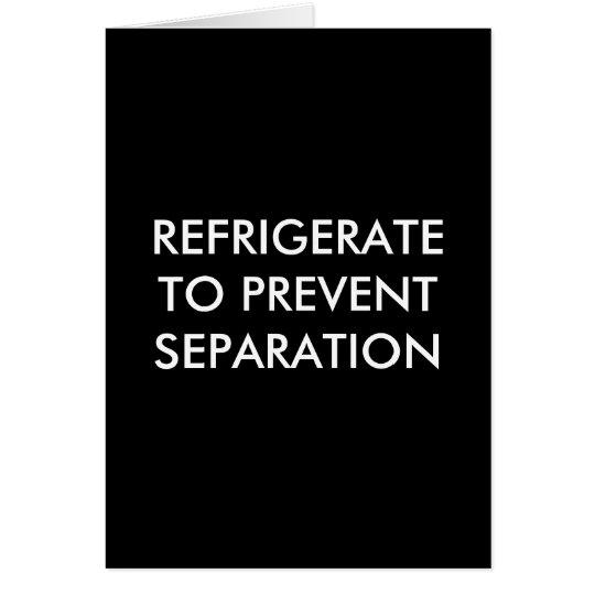 REFRIGERATETO PREVENTSEPARATION card