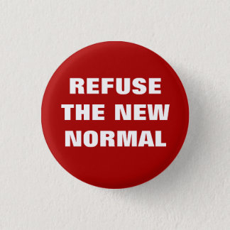 Refuse the New Normal Pin