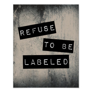 Refuse to be Labeled Poster