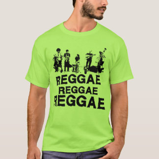 REGGAE REGGAE REGGAE T-Shirt