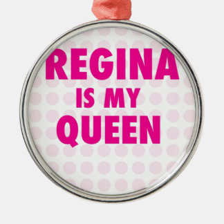 Regina is my Queen Silver-Colored Round Decoration
