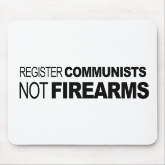 Register Communists Not Firearms Mouse Pad