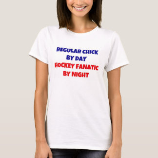 Regular Chick by Day Hockey Fanatic by Night T-Shirt