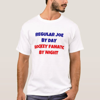 Regular Joe by Day Hockey Fanatic by Night T-Shirt