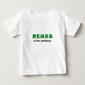 Rehab is for Quitters Baby T-Shirt