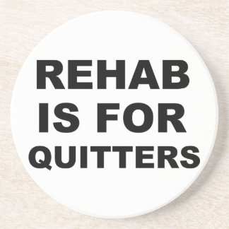 Rehab is for Quitters Beverage Coaster