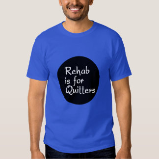 Rehab is for Quitters Dark Shirt