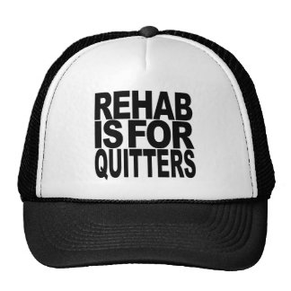 Rehab Is For Quitters Trucker Hats