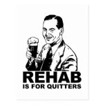Rehab Is For Quitters Postcards