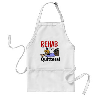 rehab is for QUITTERS! Standard Apron