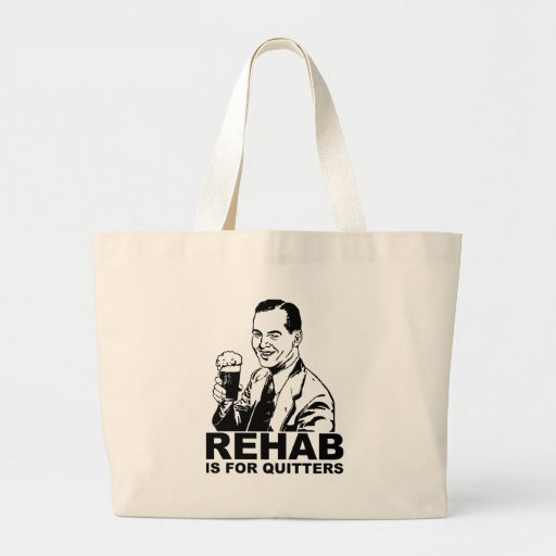 Rehab Is For Quitters Tote Bag