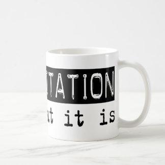Rehabilitation It Is Coffee Mug