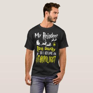 Reindeer Ran Away I Became Anthropologist Tshirt