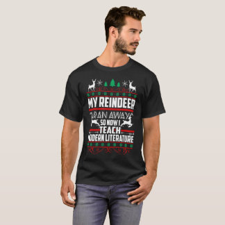 Reindeer Ran Away So Now I Teach Modern Literature T-Shirt