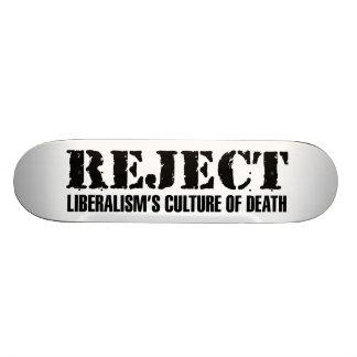 Reject Liberalism's Culture of Death Skate Board Decks