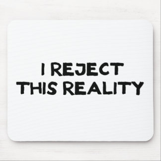 Reject Reality Mouse Pad