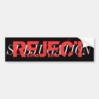 Reject Subjugation Bumper Sticker