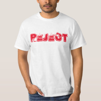 REJECT T-Shirt
