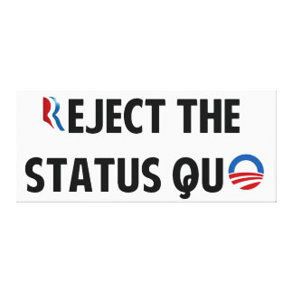 Reject the Status Quo Stretched Canvas Prints