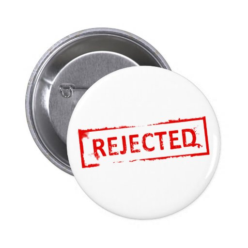 REJECTED BUTTONS
