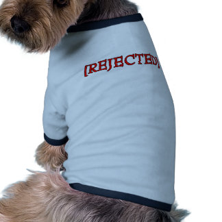 Rejected Doggie T Shirt