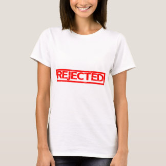 Rejected Stamp T-Shirt