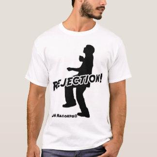 Rejection! T-Shirt