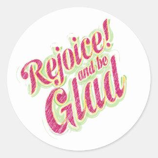 Rejoice be Glad-1 Classic Round Sticker