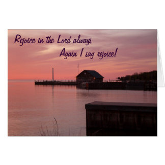 Rejoice in the Lord always again I say rejoice Card
