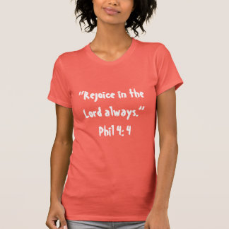 """""""Rejoice"""" Women's Scripture T T-Shirt"""
