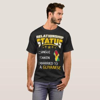 Relationship Status Single Taken Married Guyanese T-Shirt