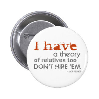 Relatives Theory - Jack Warner Quote Button