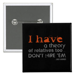 Relatives Theory - Jack Warner Quote Pins
