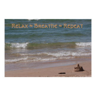 Relax ~ Breathe ~ Repeat Poster