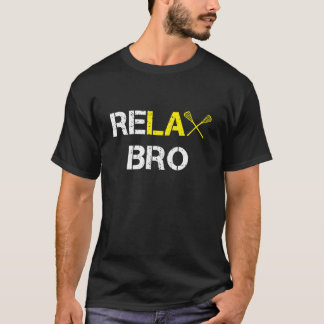 ReLax Bro Funny Lacrosse T-Shirt