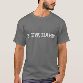 Relax, Don't Worry, Have a Homebrew! T-Shirt